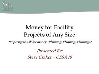 Money for Facility  Projects of Any Size