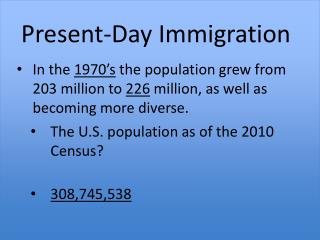 Present-Day Immigration