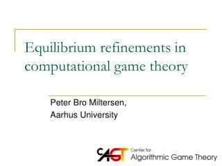 Equilibrium refinements in computational game theory