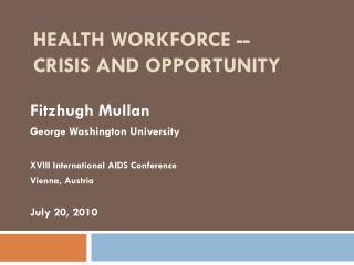 Health Workforce -- Crisis and Opportunity