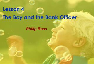 Lesson 4  The Boy and the Bank Officer
