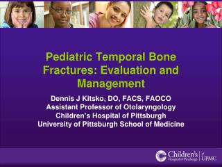 Pediatric Temporal Bone Fractures: Evaluation and Management
