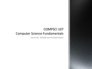 COMPSCI 107 Computer Science Fundamentals