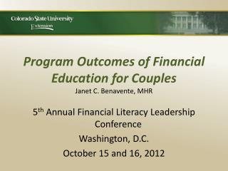 Program Outcomes of Financial Education for Couples Janet C. Benavente, MHR