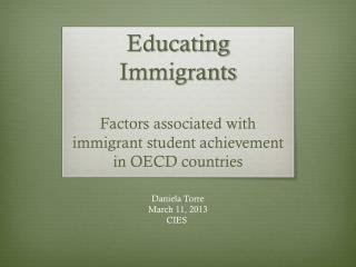 Educating Immigrants Factors  associated with immigrant student achievement in OECD countries