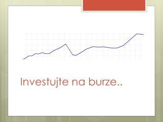 Investujte na burze
