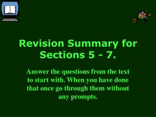 Revision Summary for Sections 5 - 7.