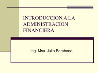 INTRODUCCION A LA ADMINISTRACION FINANCIERA