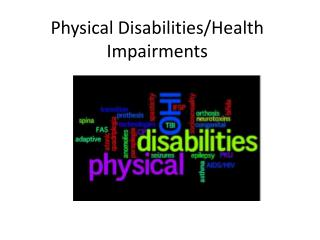 Physical Disabilities/Health Impairments