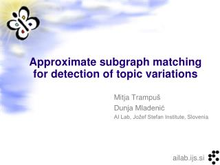 Approximate subgraph matching for detection of topic variations