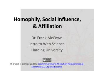 Homophily , Social  Influence,  & Affiliation