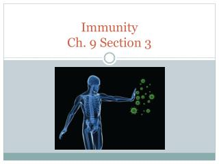 Immunity Ch. 9 Section 3