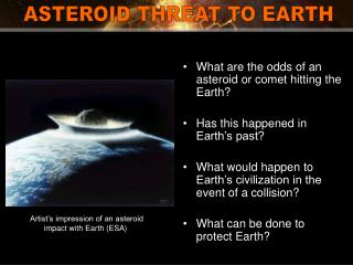 What are the odds of an asteroid or comet hitting the Earth? Has this happened in Earth's past?