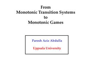From Monotonic Transition Systems to Monotonic Games