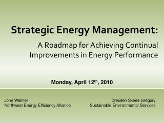 Strategic Energy Management: A Roadmap for Achieving Continual Improvements in Energy Performance