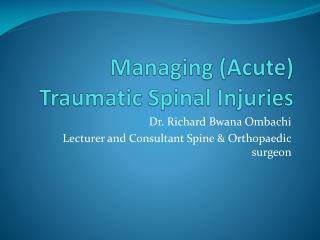 Managing (Acute) Traumatic Spinal Injuries