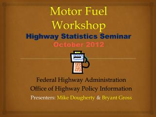 Motor Fuel Workshop Highway Statistics Seminar   October 2012