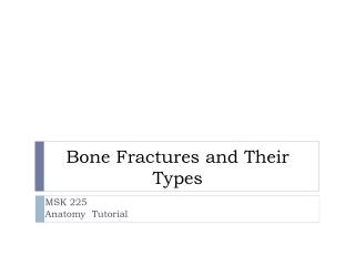 Bone Fractures and Their Types