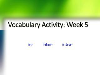 Vocabulary Activity: Week 5