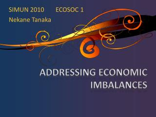 ADDRESSING ECONOMIC IMBALANCES