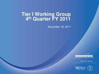 Tier I Working Group  4 th  Quarter FY 2011