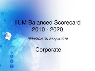 IIUM Balanced Scorecard 2010 - 2020