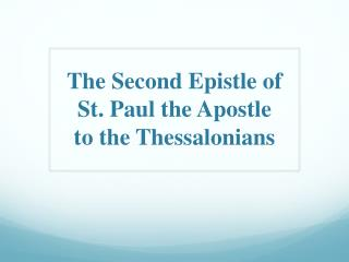 The Second Epistle of  St. Paul the Apostle  to the Thessalonians