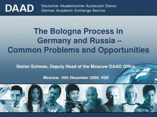 The Bologna Process in  Germany and Russia –  Common Problems and Opportunities