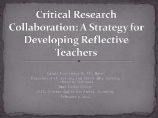 Critical Research Collaboration: A Strategy for Developing Reflective Teachers