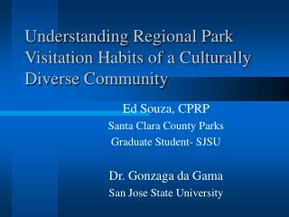 Understanding Regional Park Visitation Habits of a Culturally Diverse Community