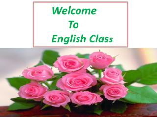 Welcome             To        English Clas s