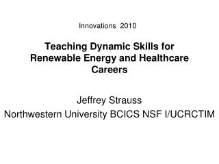 Teaching Dynamic Skills for  Renewable Energy and Healthcare Careers