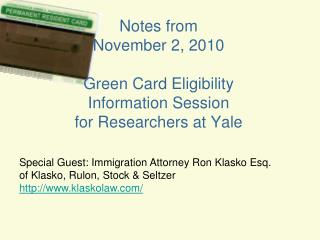 Notes from  November  2, 2010 Green Card Eligibility Information Session for Researchers at Yale