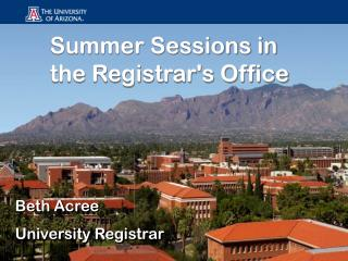 Summer Sessions in the Registrar's Office