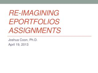 Re-imagining  ePortfolios  Assignments