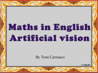 Maths  in  English Artificial  vision