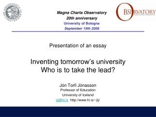 Presentation of an essay Inventing tomorrow's university Who is to take the lead?