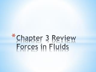 Chapter 3 Review Forces in Fluids