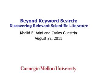 Beyond Keyword Search:  Discovering Relevant Scientific Literature