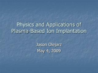 Physics and Applications of Plasma-Based Ion Implantation