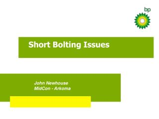 Short Bolting Issues