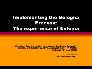 Implementing the Bologna Process: The experience of Estonia