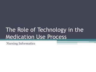The Role of Technology in the Medication Use Process
