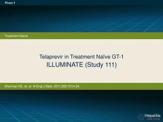 Telaprevir in Treatment  Naïve GT-1 ILLUMINATE (Study 111)