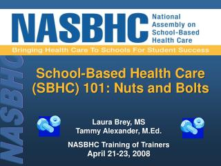 School-Based Health Care (SBHC) 101: Nuts and Bolts