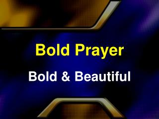 Bold Prayer