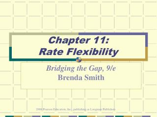 Chapter 11: Rate Flexibility