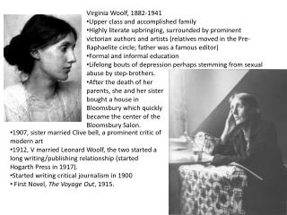Virginia Woolf, 1882-1941 Upper class and accomplished family