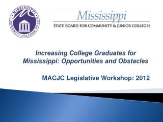 Increasing College Graduates for Mississippi: Opportunities and Obstacles