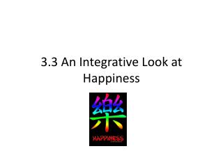 3.3 An Integrative Look at Happiness